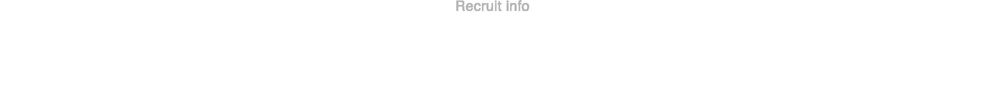 募集要項 Recruit info